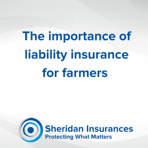 The importance of liability insurance for farmers and agricultural contractors