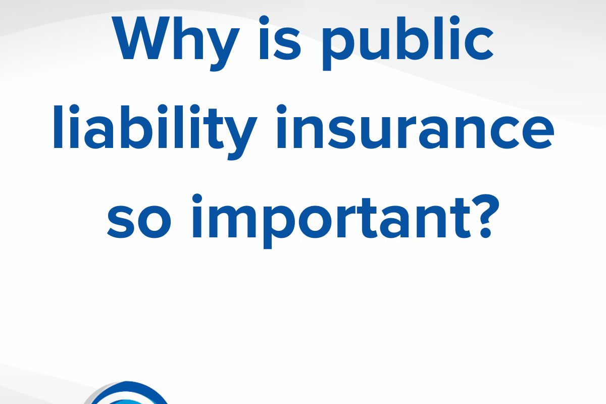 Why is public liability insurance so important?