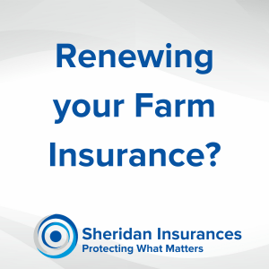 When Renewing your Farm Insurance consider the following